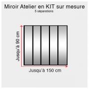 Kit miroir atelier sur mesure jusqu'à H:90cm x 150cm 5 separations