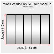 Kit miroir atelier sur mesure jusqu'à H:110cm x 180cm
