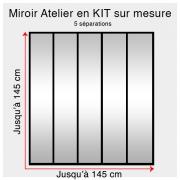 Kit miroir atelier sur mesure jusqu'à H:145cm x 145cm 5 separations