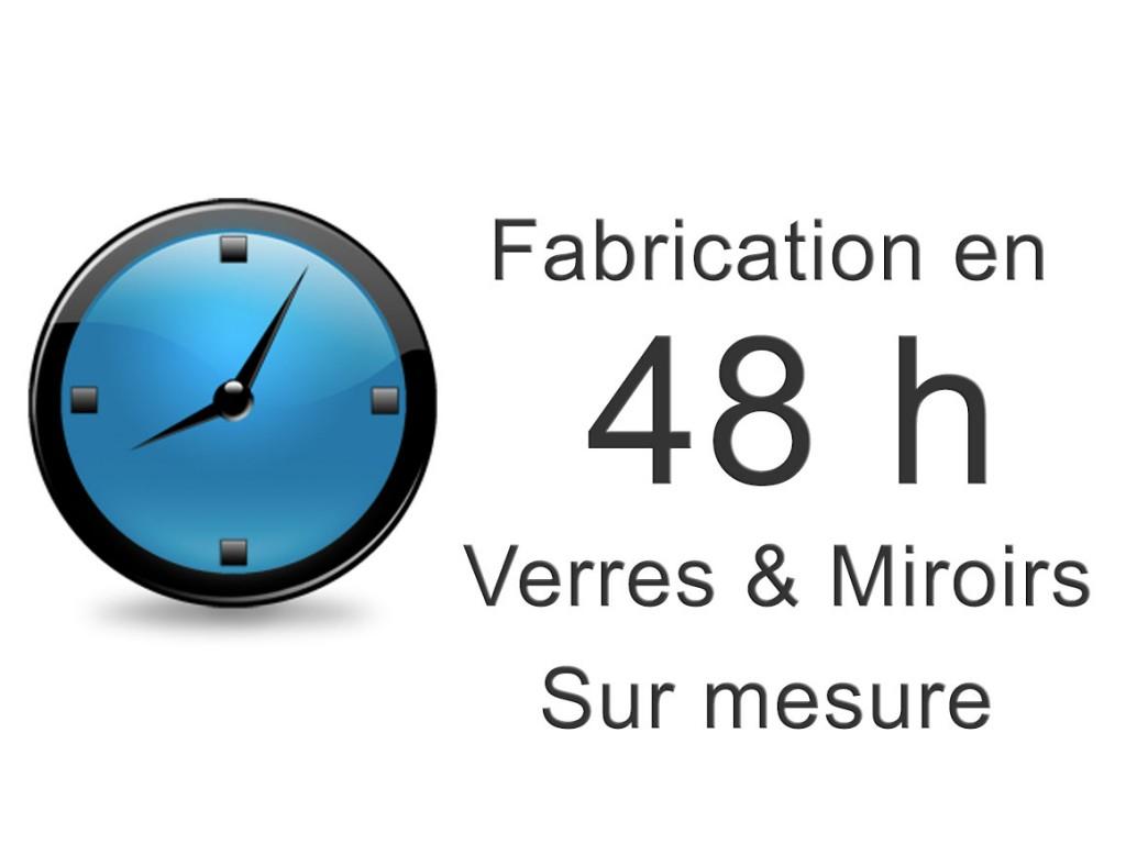 Fabrication en 48h verres et miroirs